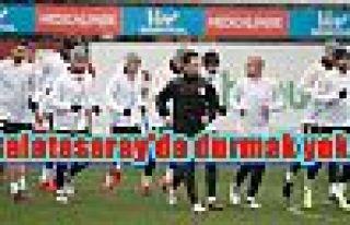 Galatasaray'da durmak yok