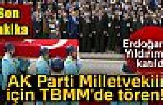 Gaziantep Milletvekili Abdülkadir Yüksel için TBMM'de...
