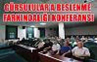 GÜRSULULAR'A BESLENME FARKINDALIĞI KONFERANSI