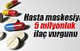Hasta maskesiyle 5 milyonluk kanser ilacı vurgunu