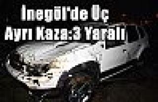 İnegöl'de Üç Ayrı Kaza:3 Yaralı