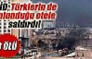 IŞİD, Türklerin de bulunduğu otele saldırdı!