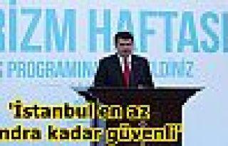 'İstanbul en az Londra kadar güvenli'