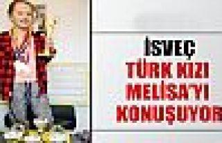 İsveç, Türk kızı Melisa'yı konuşuyor