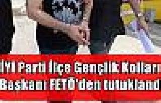 İYİ Parti İlçe Gençlik Kolları Başkanı FETÖ'den...