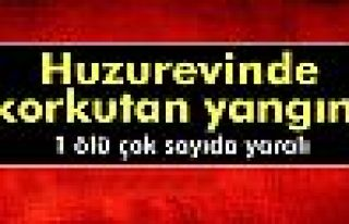 İzmir'de huzurevinde yangın: 1 ölü, 30 yaralı