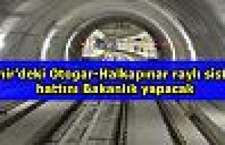 İzmir'deki Otogar-Halkapınar raylı sistem hattını...