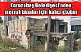 Karacabey Belediyesi'nden metruk binalar için kalıcı...