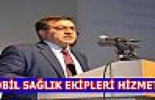 MOBİL SAĞLIK EKİPLERİ HİZMETTE