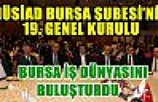 MÜSİAD BURSA ŞUBESİ'NİN 19. GENEL KURULU BURSA...