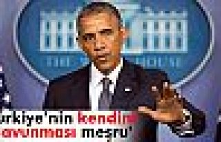 Obama: 'Türkiye'nin kendini savunması meşru'