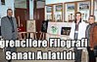 Öğrencilere Filografi Sanatı Anlatıldı