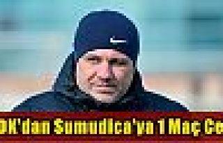 PFDK'dan Sumudica'ya 1 maç ceza