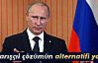 Putin: 'Ukrayna'da barışçıl çözümün alternatifi...