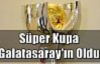 Süper Kupa Galatasaray'ın Oldu