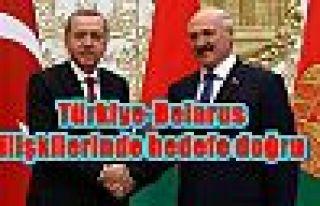 Türkiye-Belarus ilişkilerinde hedefe doğru