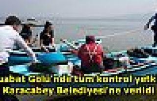 Uluabat Gölü'nde tüm kontrol yetkisi Karacabey...