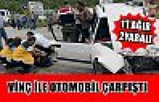 Vinçle otomobil çarpıştı : 1 ölü 2 yaralı