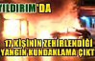Yıldırım'da 17 kişinin zehirlendiği yangın...
