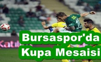 Bursaspor'da Kupa Mesaisi!