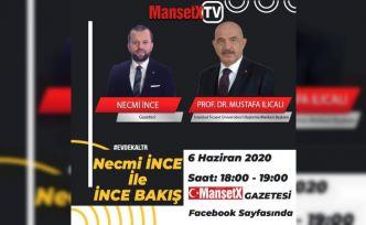 MANŞETX TV'DE İNCE BAKIŞ'IN BU AKŞAM Kİ KONUĞU PROF. DR. MUSTAFA ILICALI
