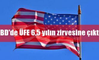 ABD'de ÜFE 6,5 yılın zirvesine çıktı