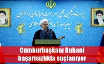 Cumhurbaşkanı Ruhani başarısızlıkla suçlanıyor