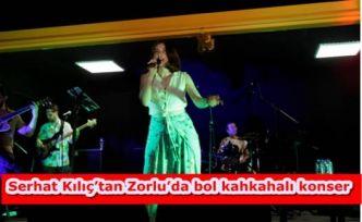 Serhat Kılıç'tan Zorlu'da bol kahkahalı konser
