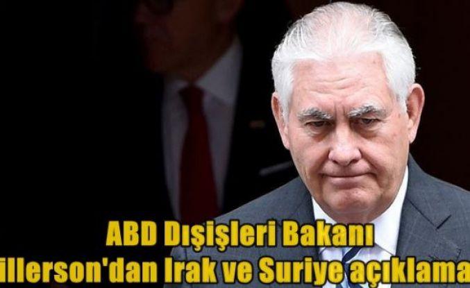 ABD Dışişleri Bakanı Tillerson'dan Irak ve Suriye açıklaması