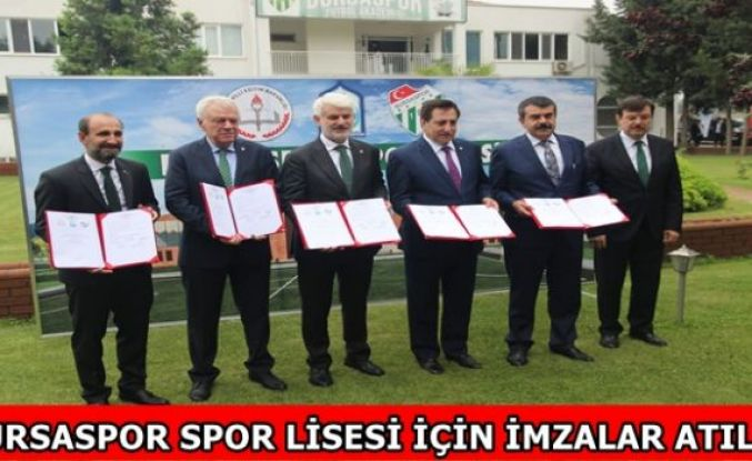 BURSASPOR SPOR LİSESİ İÇİN İMZALAR ATILDI