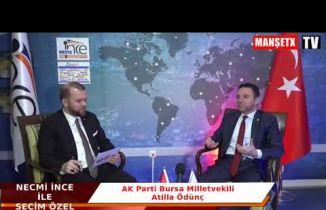 Necmi ince İle Seçim Özel Bu günkü konuğu Ak Parti Bursa Milletvekili Atilla Ödünç oldu.